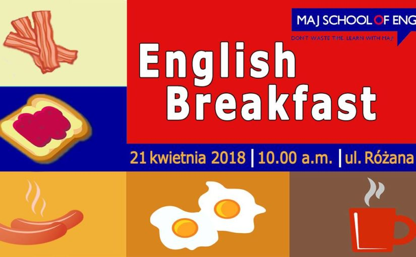 English Breakfast w Maj School of English